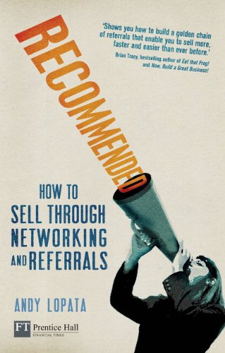 Recommended:How to sell through networking and referrals (Financial Times Series)