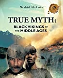 img - for TRUE MYTH: BLACK VIKINGS OF THEMIDDLE AGES book / textbook / text book