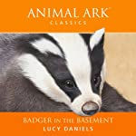 Animal Ark: Badger in the Basement | Lucy Daniels
