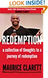 Maurice Clarett, Redemption, a collection of thoughts to a journey of redemption
