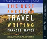 The Best American Travel Writing 2002 (Best American)