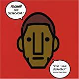 Pharrell AKA Skateboard P Can I Have It Like That [CD 1]