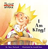 I Am King! (My First Reader) (0516246291) by Packard, Mary