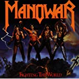 "Fighting the Worldvon ""Manowar"""
