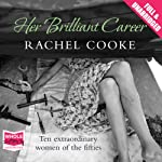 Her Brilliant Career | Rachel Cooke