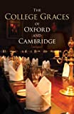 Reginald Adams The College Graces of Oxford and Cambridge