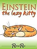 Einstein The Lazy Kitty (Children's Book Ages 3-6)