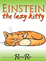 Einstein The Lazy Kitty (Children's Book Ages 3-6)