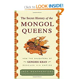 The Secret History of the Mongol Queens - Jack Weatherford
