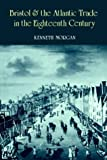 Bristol and the Atlantic Trade in the Eighteenth Century (0521893674) by Morgan, Kenneth