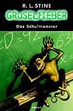 Gruselfieber 13. Das Schulmonster. ( Ab 10 J.).