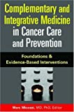 img - for Complementary and Integrative Medicine in Cancer Care And Prevention: Foundations And Evidence-based Interventions book / textbook / text book