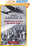Target: America: Hitler's Plan to Att...