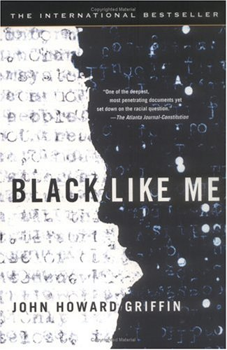 Black Like Me by Howard Griffin