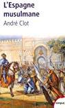 L'Espagne musulmane : VIIIe-XIe siècle par Clot