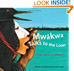 Mwakwa Talks to the Loon: A Cree Stor...