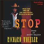 Stop | Richard S Wheeler