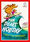 The Bears' Holiday (Beginner Series) (0001713302) by Berenstain, Stan