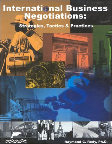 International Business Negotiations: Strategies, Tactics and Practices