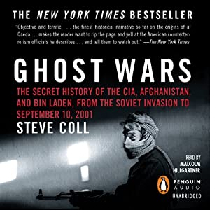 Ghost Wars: The Secret History of the CIA, Afghanistan, and bin Laden, from the Soviet Invasion to September 10, 2001 Audiobook