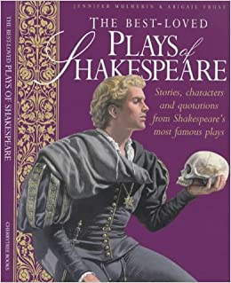 The Best Loved Plays of Shakespeare: Stories, Characters ...