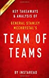 Key Takeaways & Analysis of General Stanley McChrystal's Team of Teams: New Rules of Engagement for a Complex World