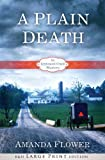 A Plain Death (Large Print Trade Paper): An Appleseed Creek Mystery