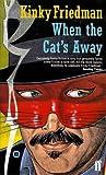 Kinky Friedman When the Cat's Away