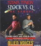 Spock Vs Q: The Sequel (Alien Voices)