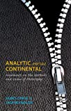 img - for Analytic versus Continental: Arguments on the Methods and Value of Philosophy book / textbook / text book