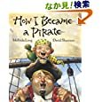Melinda Long: How I Became a Pirate (Irma S and James H Black Award for Excellence in Children's Literature (Awards))