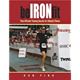 Be Iron Fit: Time-efficient Training Secrets for Ultimate Fitnessby Don Fink