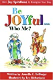 img - for Be Joyful... Who Me?: Mini Joy-spirations To Energize Your Day book / textbook / text book