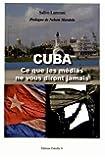 Cuba : Ce que les médias ne vous diront jamais
