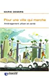 echange, troc Marie Demers - Pour une ville qui marche : Aménagement urbain et santé