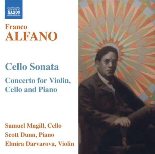 Alfano: Cello Sonata; Concerto for Violin, Cello and Piano