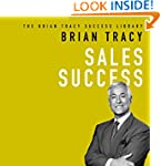 Sales Success: The Brian Tracy Succes...