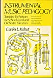img - for Instrumental Music Pedagogy: Teaching Techniques for School Band and Orchestra Directors by Kohut Daniel L. (1973-06-01) Hardcover book / textbook / text book