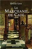 """Afficher """"Le Marchand de café"""""""