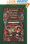 Picturing Heaven in Early China