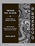 img - for O'Connor's Texas Oil & Gas 2014-2015 book / textbook / text book