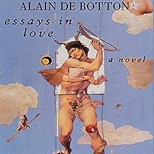 Essays in Love | Livre audio Auteur(s) : Alain de Botton Narrateur(s) : James Wilby