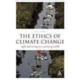 The Ethics of Climate Change: Right and Wrong in a Warming World (Think Now)by James Garvey