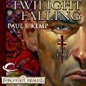 Twilight Falling: Forgotten Realms: Erevis Cale Trilogy, Book 1 (       UNABRIDGED) by Paul S. Kemp Narrated by John Pruden