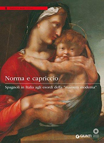 norma-e-capriccio-spagnoli-in-italia-agli-esordi-della-maniera-moderna-italian-edition