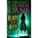 Blade to the Keep Audiobook by Lauren Dane Narrated by Eve Bianco