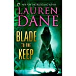 Blade to the Keep (       UNABRIDGED) by Lauren Dane Narrated by Eve Bianco