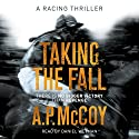 Taking the Fall Audiobook by A. P. McCoy Narrated by Daniel Weyman