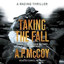Taking the Fall   Livre audio Auteur(s) : A. P. McCoy Narrateur(s) : Daniel Weyman
