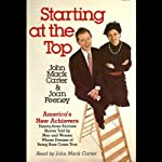 Starting at the Top: America's Achievers: 23 Success Stories Told by Men and Women Whose Dream of Being Boss Came True | John Mack Carter,Joan Feeney